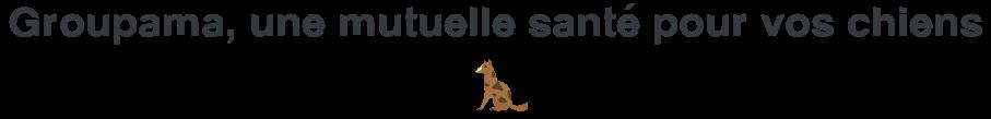 groupama mutuelle sante chien