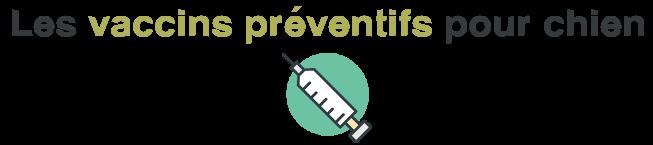 vaccin preventif chien